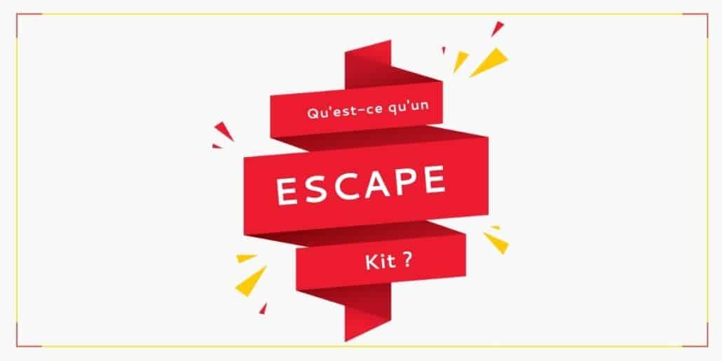 Qu'est-ce qu'un Escape Kit ?