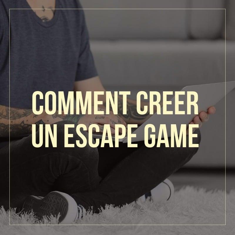 Comment Creer Un Escape Game Maison Astuces Conseils