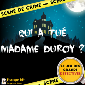 Escape Game maison - Qui a tué madame duroy