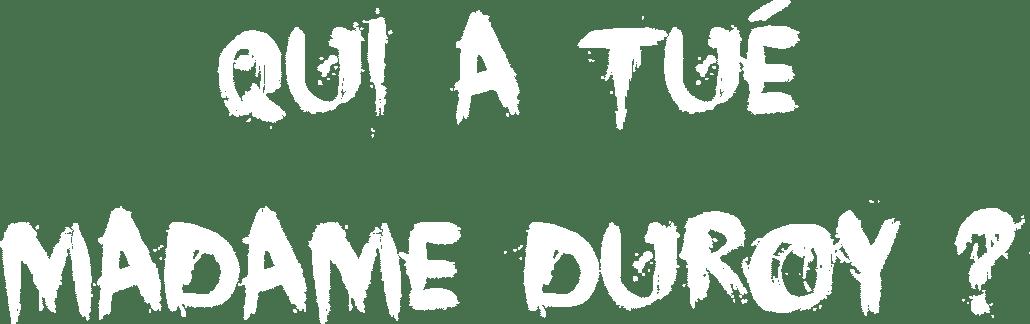 Quoi a tué Madame Duroy - Escape Kit