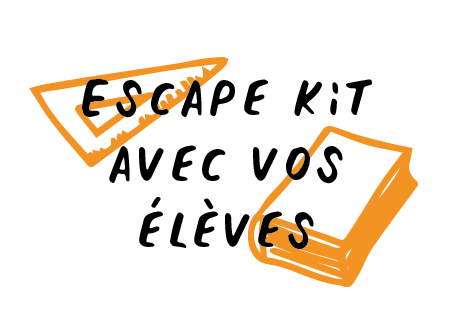 Escape Kit avec vos élèves