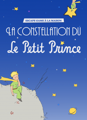 Le constellation du Petit Prince - 7-11 ans - Escape Game à la maison