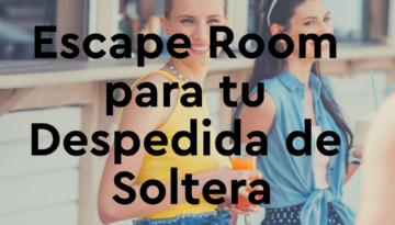 Escape Room para tu Despedida de Soltera